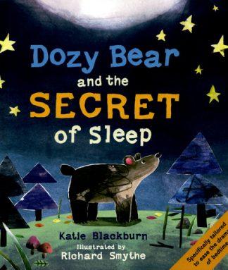 Dozy Bear and the Secret of Sleep by Katie Blackburn