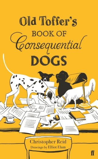 Old Toffer's Book of Consequential Dogs (CR18) by Christopher Reid