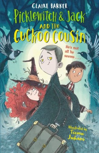 Picklewitch & Jack and the Cuckoo Cousin by Claire Barker