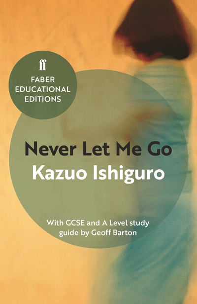 Never Let Me Go: With GCSE and A Level study guide by Kazuo Ishiguro