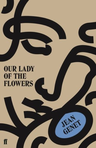 Our Lady of the Flowers by M. Jean Genet