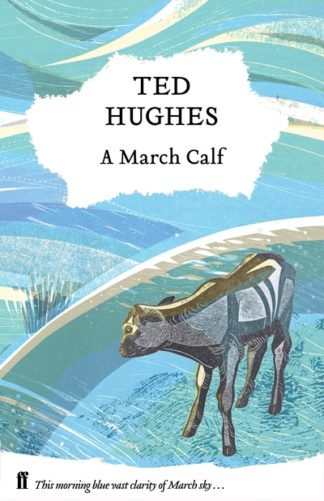 A March Calf: Collected Animal Poems Vol 3 by Ted Hughes