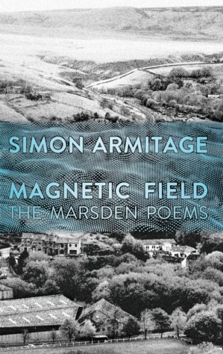 Magnetic Field: The Marsden Poems by Simon Armitage