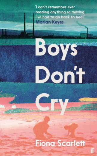 Boys Don't Cry: 'Beautiful.' Marian Keyes by Fiona Scarlett