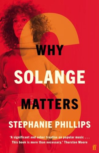 Why Solange Matters by Stephanie Phillips
