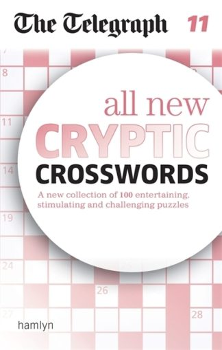 The Telegraph: All New Cryptic Crosswords 11 by Telegraph Media The