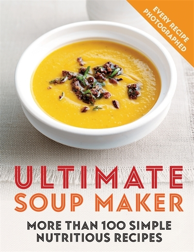 Ultimate Soup Maker by Joy Skipper