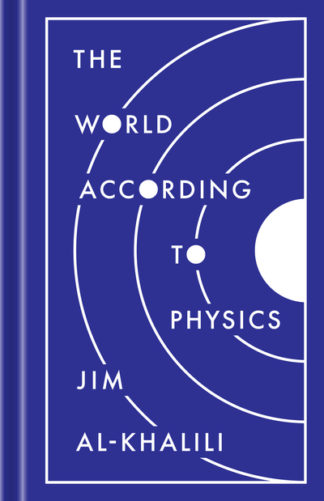 World According to Physics by Jim Al-Khalili