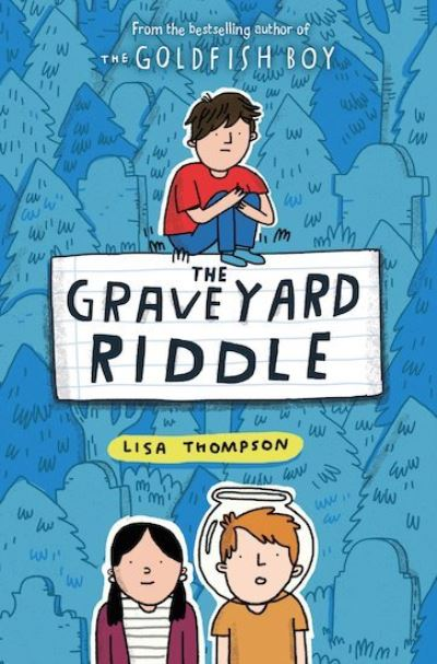 The Graveyard Riddle (the new mystery from award-winn ing author of The Goldfish by Lisa Thompson