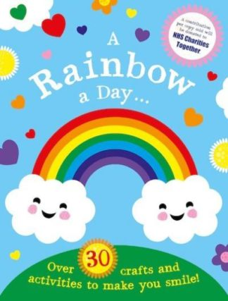A Rainbow a Day...! Over 30 activities and crafts to make you smile by  Scholastic