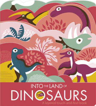 Into The Land Of Dinosaurs by Laura Baker