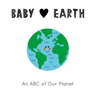 Baby Loves: Earth by Jennifer Eckford