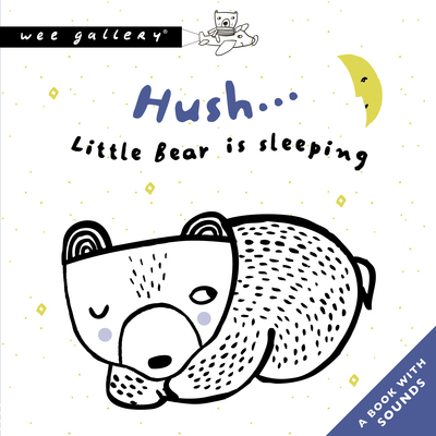 Hush... Little Bear Is Sleeping: A Press and Listen Book by Surya Sajnani