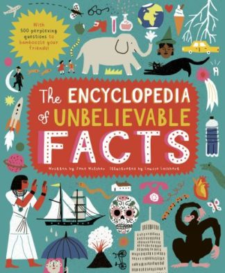 The Encyclopedia of Unbelievable Facts by Jane Wilsher