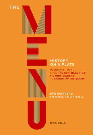 The Menu: History on a Plate by Eve Marleau
