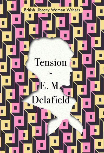 Tension by E. M. Delafield