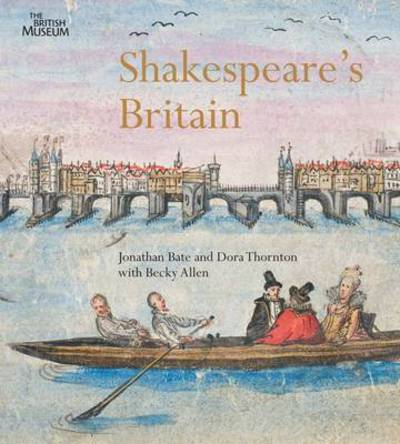 Shakespeares Britain by Jonathon Bate