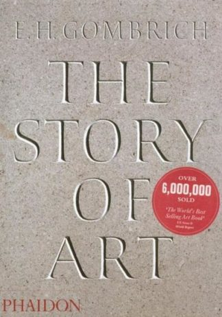 The Story of Art (16 r.e.) by E H Gombrich
