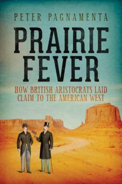 Prairie Fever by Peter Pagnamenta