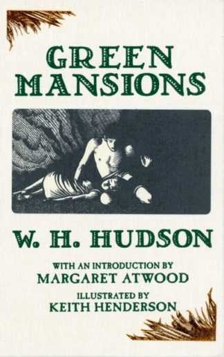 Green Mansions by W H Hudson