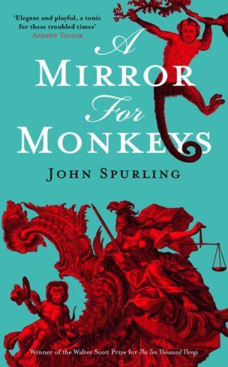 A Mirror for Monkeys by John Spurling