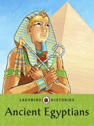 Ladybird Histories: Ancient Egyptians by  Ladybird