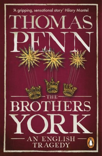 The Brothers York: An English Tragedy by Thomas Penn