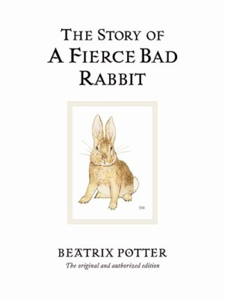 The Story of a Fierce Bad Rabbit (20) by Beatrix Potter