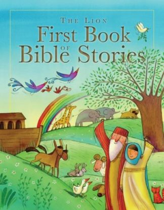 The Lion First Book of Bible Stories by Lois Rock