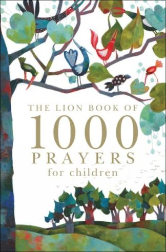 The Lion Book of 1000 Prayers for Children by Lois Rock