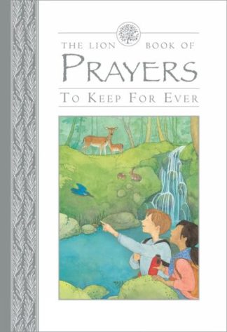 The Lion Book of Prayers to Keep for Ever by Lois Rock