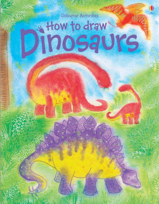 How to Draw Dinosaurs by Fiona Watt