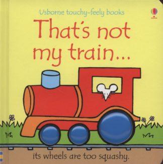 That's Not My Train by Fiona Watt