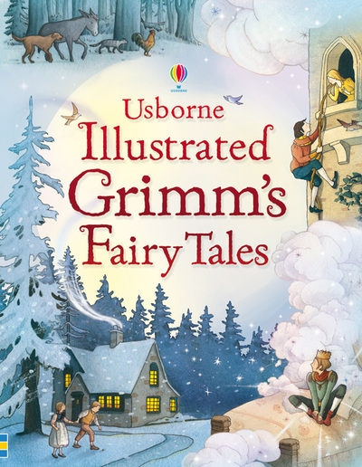 Usborne Illustrated Grimm's Fairy Tales by  ,
