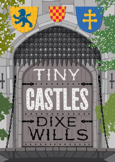 Tiny Castles by Dixe Wills