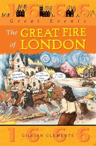 The Great Fire of London by Gillian Clements