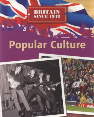 Popular Culture (Britain Since 1948) by Stewart Ross