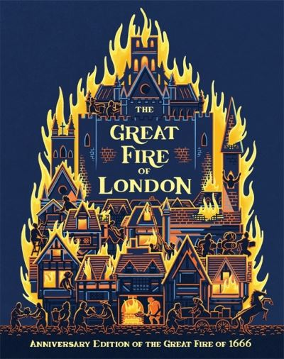 The Great Fire of London: 350th Anniversary of the Great Fire of 1666 by Emma Adams