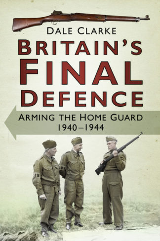 Britain's Final Defence  **NJP TO ORDER** by Dale Clarke