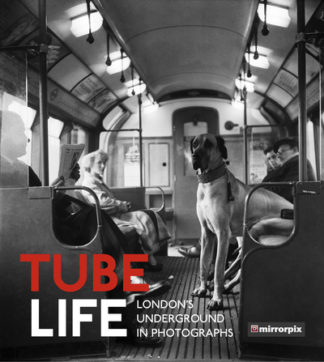 Tube Life: London's Underground in Photographs by  Mirrorpix