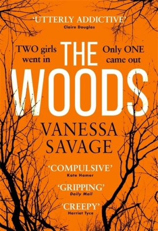 The Woods: The spine-tingling chiller thriller to keep you up at night by Vanessa Savage