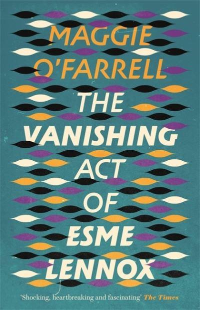 Vanishing Act Of Esme Lennox by O'Farrell O'Farrell