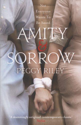 Amity & Sorrow by Peggy Riley