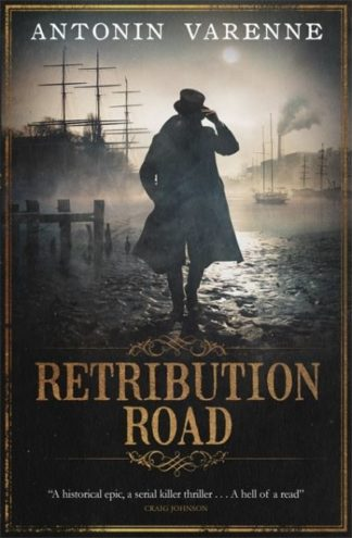Retribution Road by Antonin Varenne