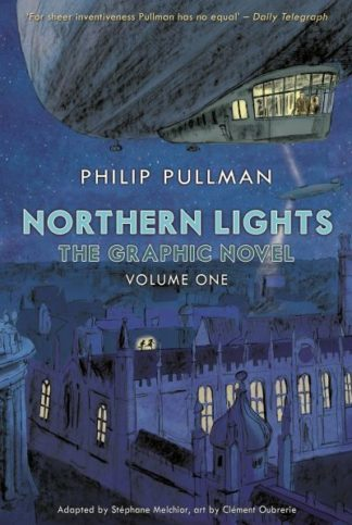 Northern Lights - The Graphic Novel: Volume One by Philip Pullman