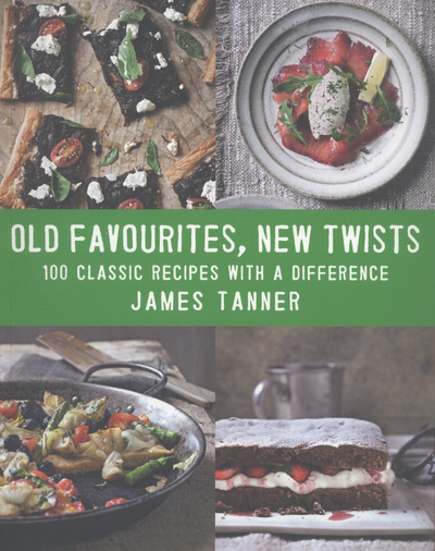 Old Favourites New Twists by James Tanner