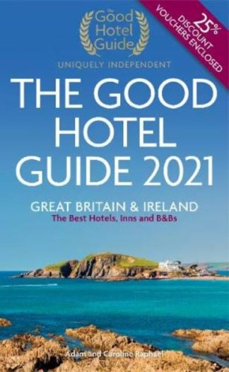 The Good Hotel Guide 2021: Great Britain and Ireland by