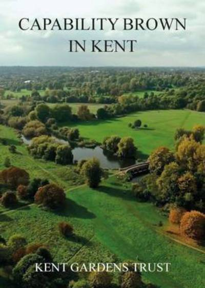 Capability Brown in Kent by Elizabeth Cairns
