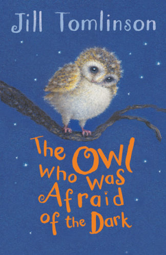 The Owl Who Was Afraid of the Dark by Jill Tomlinson