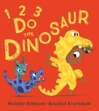 1, 2, 3, Do the Dinosaur by Michelle Robinson